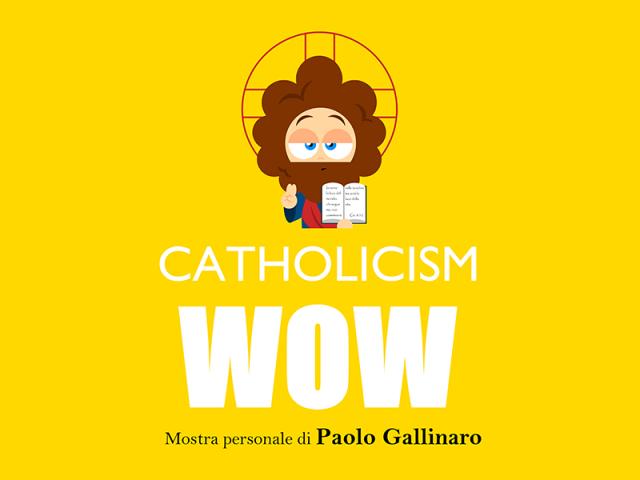 """""""Catholicism Wow"""": a Roma la prima mostra personale di Paolo Gallinaro"""